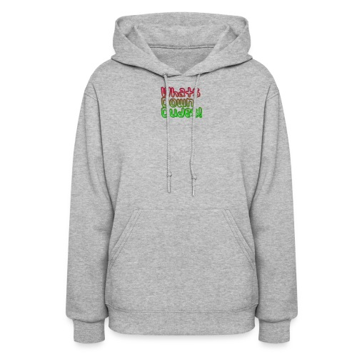 Whats Down DUDES!! - Women's Hoodie
