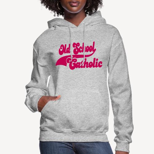 OLD SCHOOL CATHOLIC - Women's Hoodie