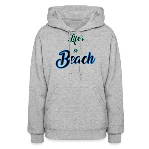 Life's a Beach - Women's Hoodie