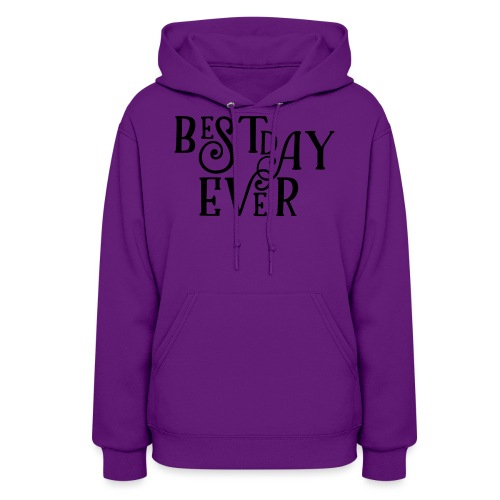 Best Day Ever Fancy - Women's Hoodie