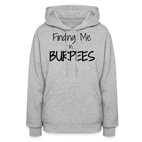 Finding Me ...Burpees - Women's Hoodie