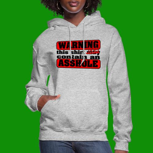 The Shirt Does Contain an A*&hole - Women's Hoodie