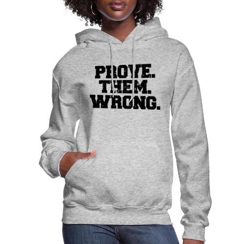 Prove Them Wrong sport gym athlete - Women's Hoodie