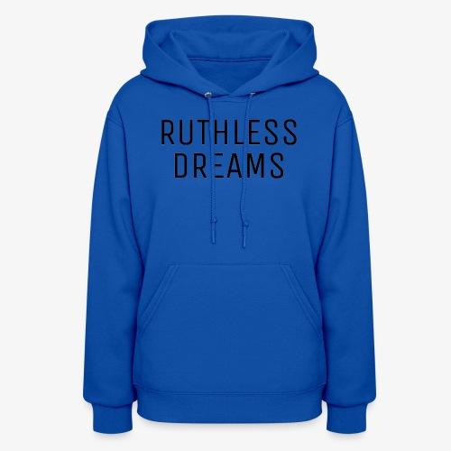 Ruthless Dreams - Women's Hoodie