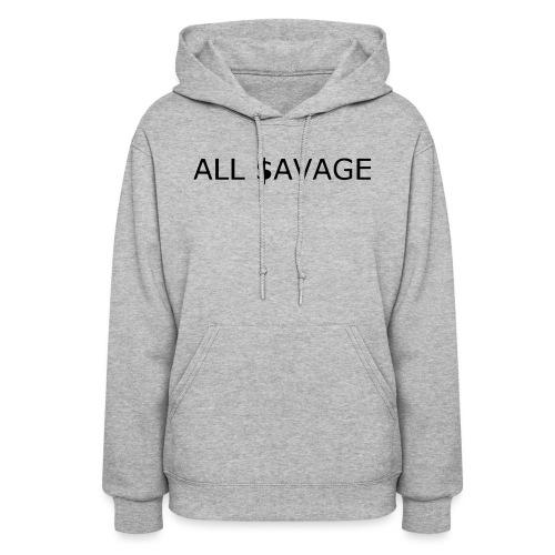 ALL $avage - Women's Hoodie