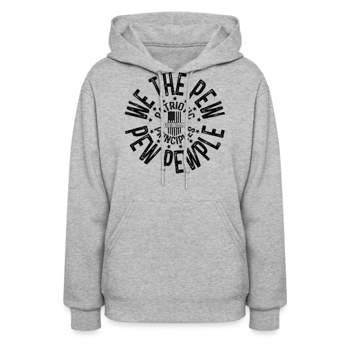 OTHER COLORS AVAILABLE WE THE PEW PEW PEWPLE B - Women's Hoodie