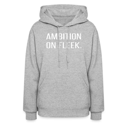Ambition on FLEEK - Women's Hoodie