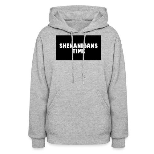 SHENANIGANS TIME MERCH - Women's Hoodie