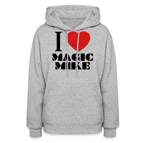 I Love Magic Mike T-Shirt - Women's Hoodie