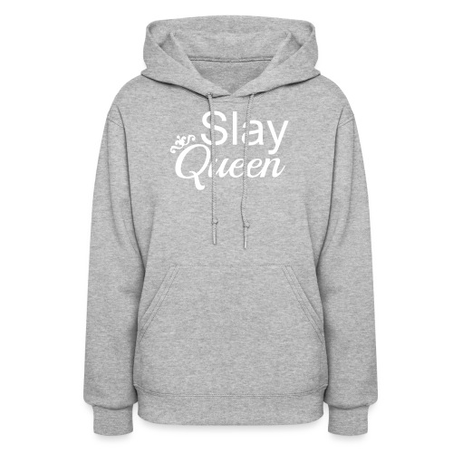Slay My Queens - White Text - Women's Hoodie