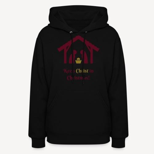 KEEP CHRIST IN CHRISTMAS - Women's Hoodie