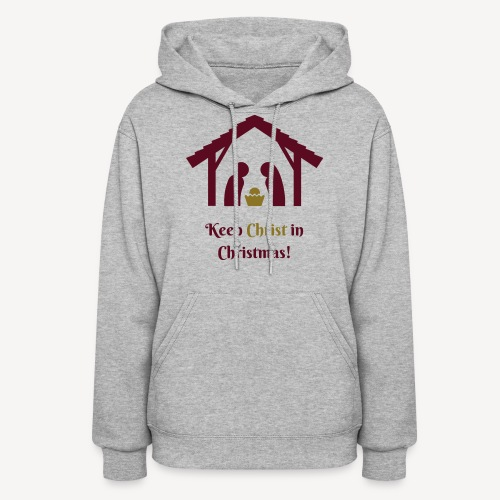 KEEP CHRIST IN CHRISTMAS - Women's Hoodie