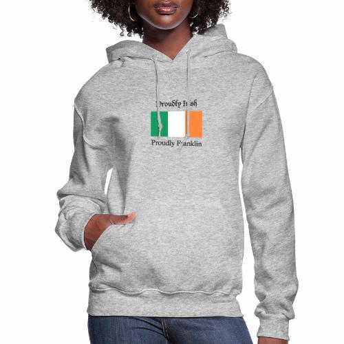 Proudly Irish, Proudly Franklin - Women's Hoodie
