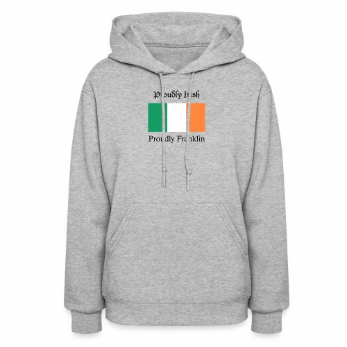 Proudly Irish, Proudly Franklin - Women's Hoodie