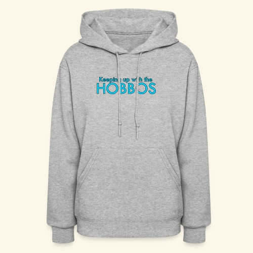 KEEPING UP WITH THE HOBBOS   OFFICIAL DESIGN - Women's Hoodie