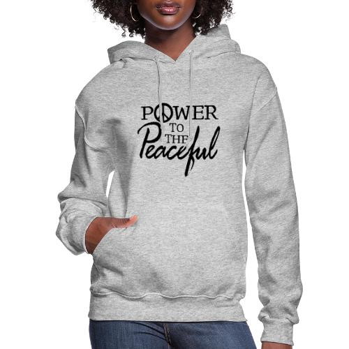 Power To The Peaceful - Women's Hoodie