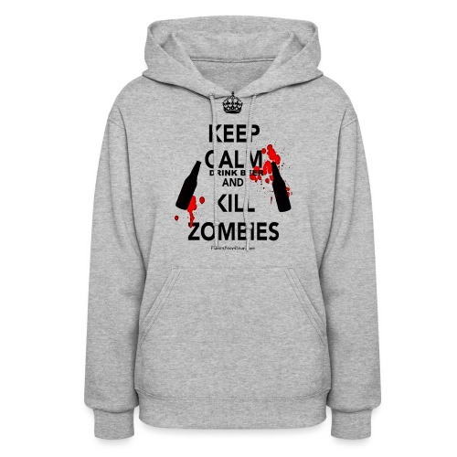 Keep Calm Drink Beer And Kill Zombies - Women's Hoodie