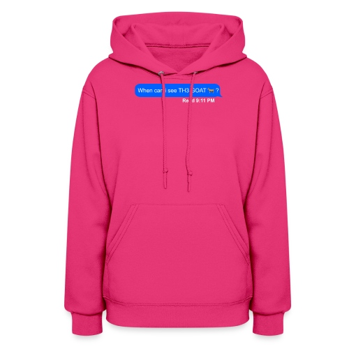 when can i see th3 goat - Women's Hoodie