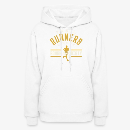 Trail Runners Like It Rough & Dirty - Women's Hoodie
