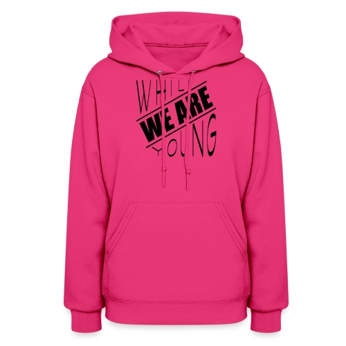 While we are young - Women's Hoodie