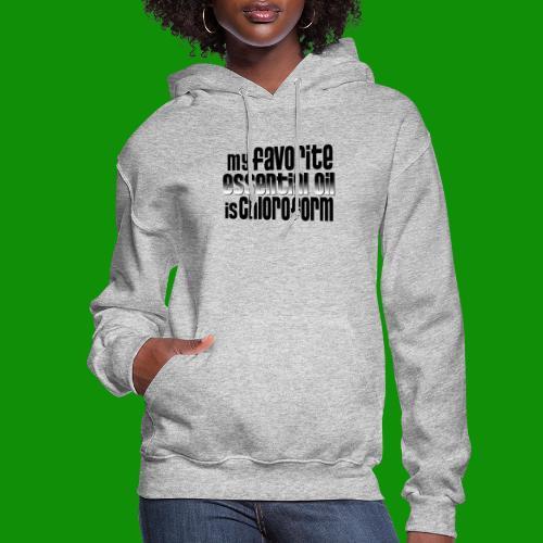 Chloroform - My Favorite Essential Oil - Women's Hoodie