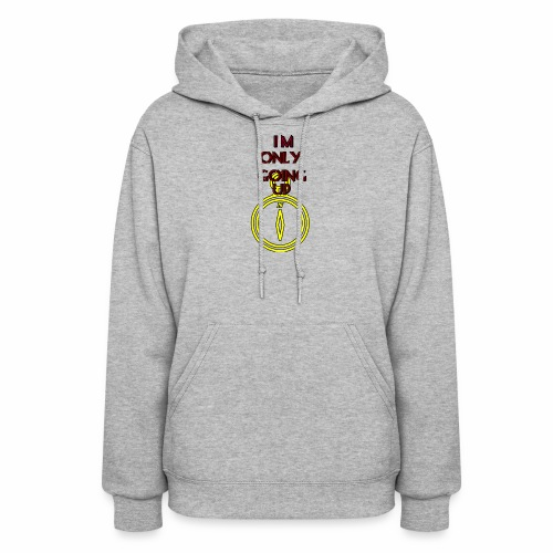 Im only going up - Women's Hoodie