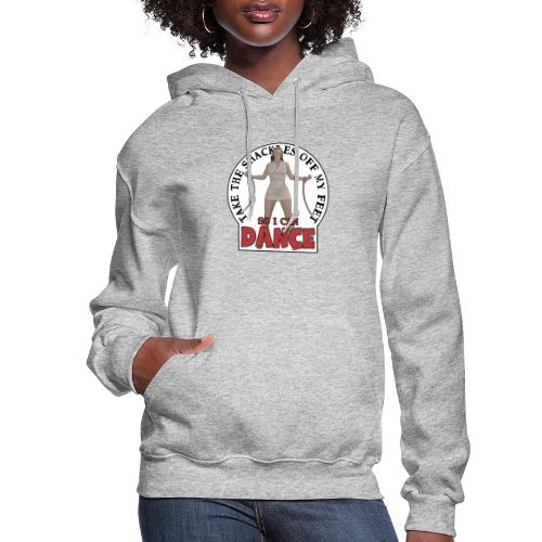 Take the shackles off my feet so I can dance - Women's Hoodie