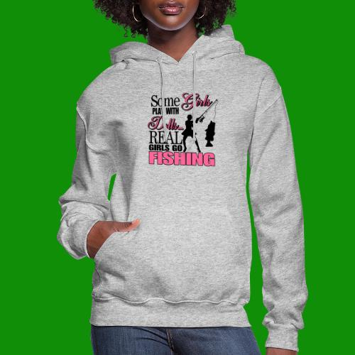 Real Girls Go Fishing - Women's Hoodie