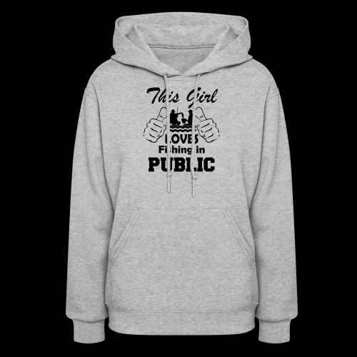 this girl loves fishing in public - Women's Hoodie