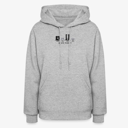 Never forget - Women's Hoodie