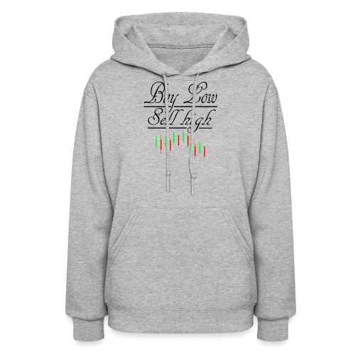 Buy low Sell High - Women's Hoodie