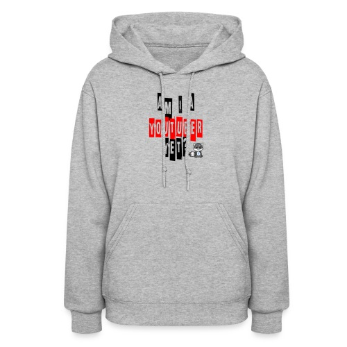 Am I A Youtuber Yet? - Women's Hoodie