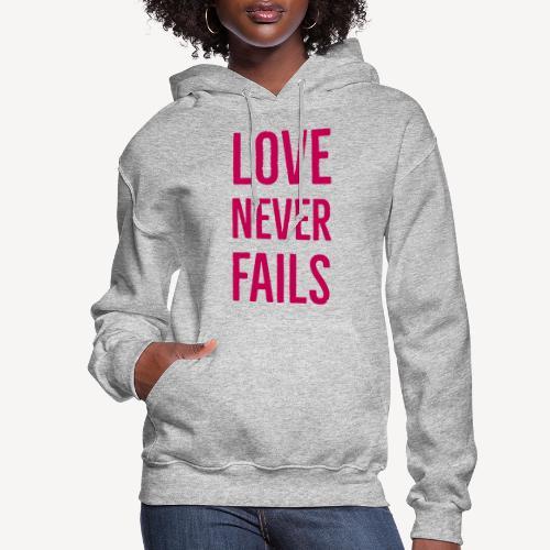 LOVE NEVER FAILS - Women's Hoodie