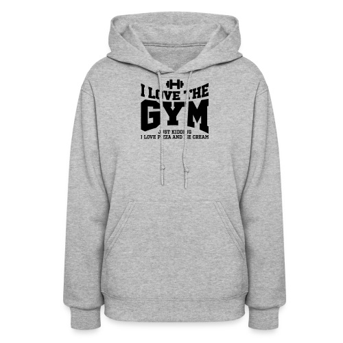I love the gym - Women's Hoodie