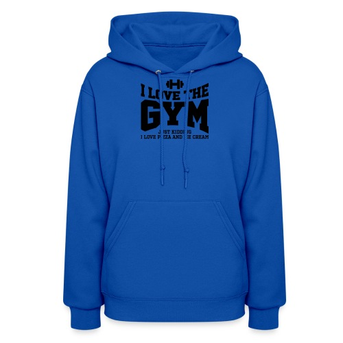 I love the gym - Women's Hoodie