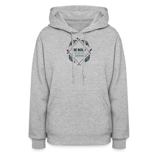 Be Bold, Brave and Brown - Women's Hoodie