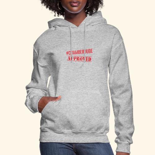 Chamber Dude Approved - Women's Hoodie