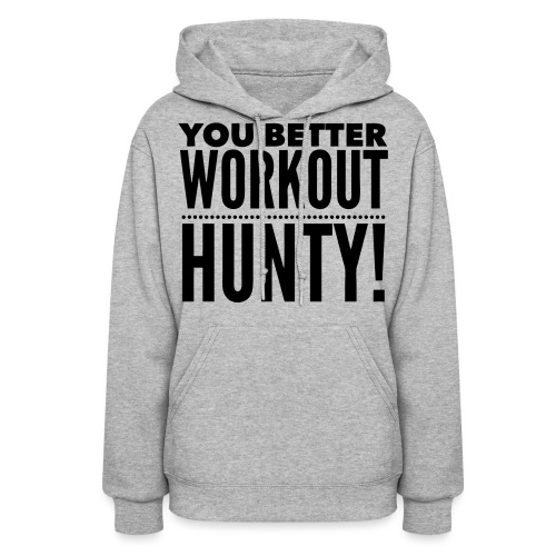 You Better Workout Hunty - Women's Hoodie