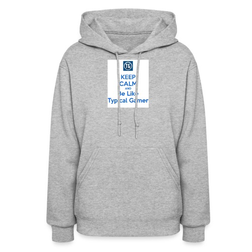 keep calm and be like typical gamer - Women's Hoodie