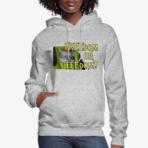 FREEdom or FEEdom? - Women's Hoodie