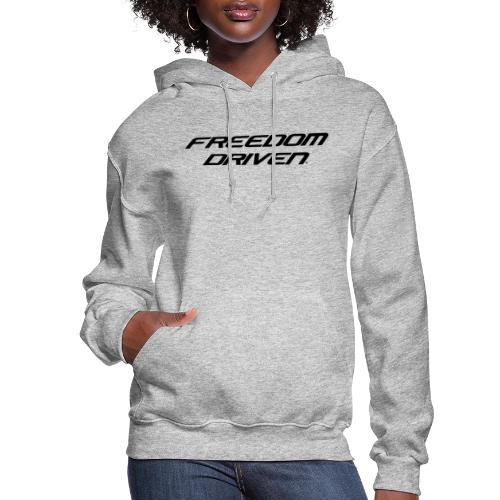 Freedom Driven Official Black Lettering - Women's Hoodie