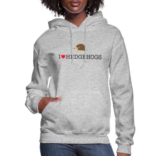 I Love hedgehogs with Cute Hedgehog Illustration - Women's Hoodie