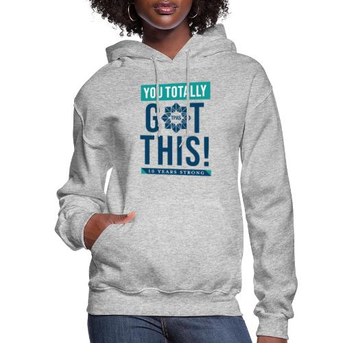 You Totally Got This - Color - Women's Hoodie