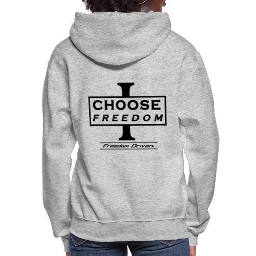 I CHOOSE FREEDOM - Bruland Black Lettering - Women's Hoodie