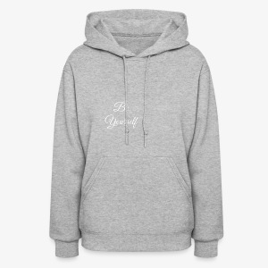 Be yourself - Women's Hoodie