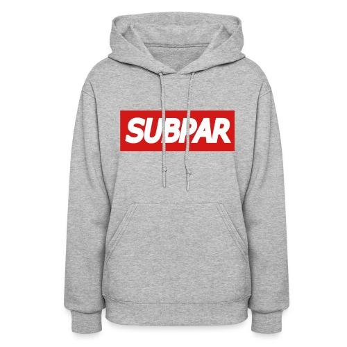 SUBPAR(TM) Brand Clothing - Women's Hoodie