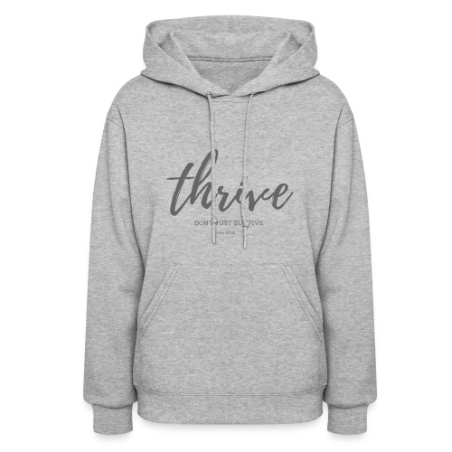 Thrive, don't just survive - Women's Hoodie