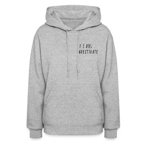 If I Die, Investigate - Women's Hoodie