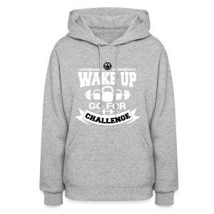 Wake Up and Take the Challenge - Women's Hoodie