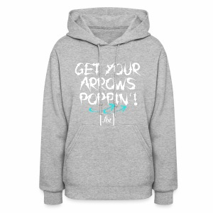 Get Your Arrows Poppin'! [fbt] 2 - Women's Hoodie